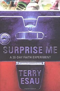 Surprise Me: A 30-Day Faith Experiment 9781576838235