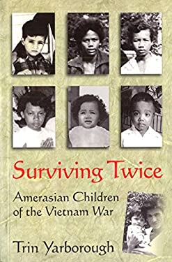 Surviving Twice: Amerasian Children of the Vietnam War 9781574888652