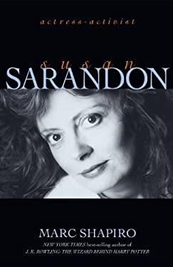Susan Sarandon: Actress-Activist 9781573929288