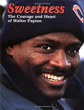 Sweetness: The Courage and Heart of Walter Payton 9781572433595