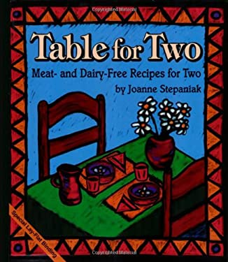 Table for Two: Meat and Dairy-Free Recipes for Two 9781570670190