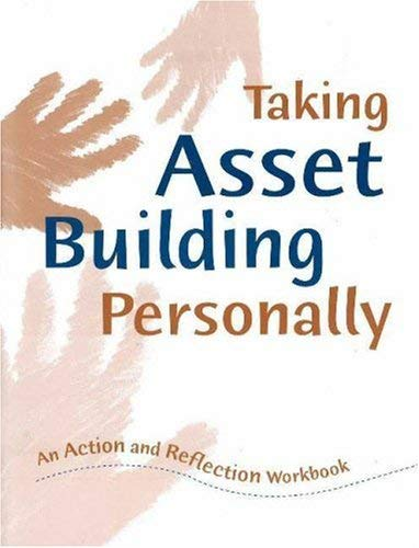 Taking Asset Building Personally: An Action and Reflection Workbook 9781574823752