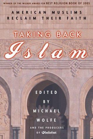 Taking Back Islam: American Muslims Reclaim Their Faith 9781579549886