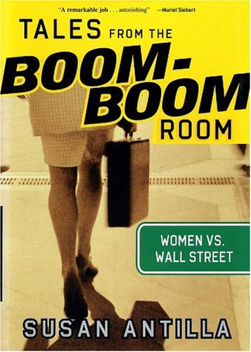 Tales from the Boom-Boom Room: Women vs. Wall Street 9781576600788