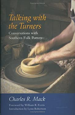 Talking with the Turners: Conversations with Southern Folk Potters [With Audio CD] 9781570036002