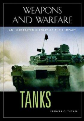 Tanks: An Illustrated History of Their Impact 9781576079959