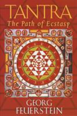 Tantra: Path of Ecstasy 9781570623042