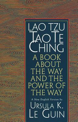 Tao Te Ching: A Book about the Way and the Power of the Way 9781570623950