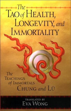 Tao of Health, Longevity, and Immortality: The Teachings of Immortals Chung and Lu 9781570627255