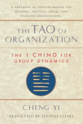 Tao of Organization: The I Ching for Group Dynamics 9781570620867