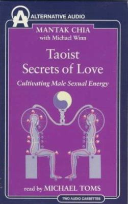 Taoist Secrets of Love: Cultivating Male Sexual Energy 9781574530667