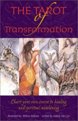 Tarot of Transformation: Chart Your Own Course to Healing and Spiritual Awakening 9781578632398