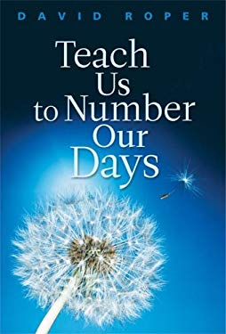 Teach Us to Number Our Days 9781572931961
