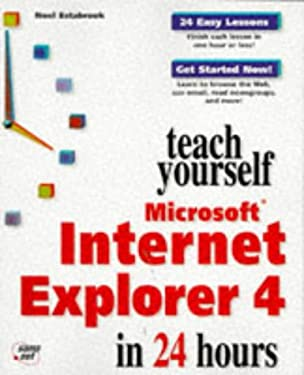 Teach Yourself Microsoft Internet Explorer 4 in 24 Hours 9781575212333