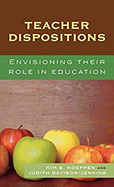 Teacher Dispositions: Envisioning Their Role in Education