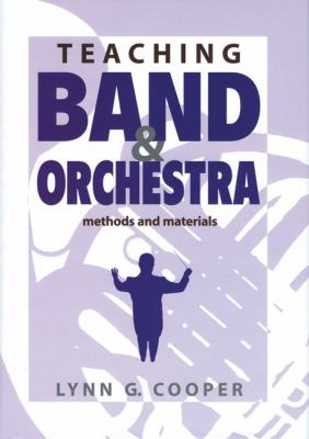 Teaching Band and Orchestra: Methods and Materials 9781579992750