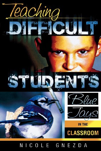 Teaching Difficult Students: Blue Jays in the Classroom 9781578861750
