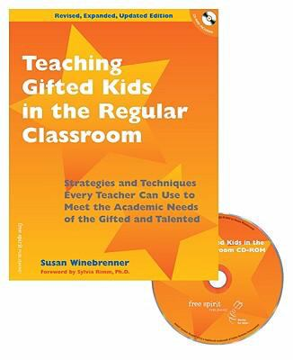Teaching Gifted Kids in the Regular Classroom: Strategies and Techniques Every Teacher Can Use to Meet the Academic Needs of the Gifted and Talented [ 9781575423296