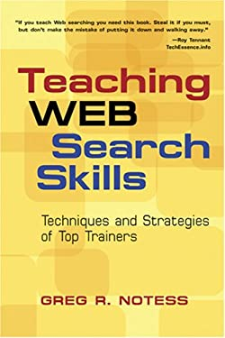 Teaching Web Serach Skills: Techniques and Strategies of Top Trainers 9781573872676