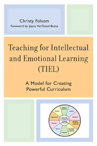 Teaching for Intellectual and Emotional Learning (Tiel): A Model for Creating Powerful Curriculum 9781578868735