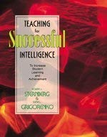 Teaching for Successful Intelligence: To Increase Student Learning and Achievement 9781575172613