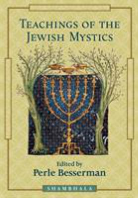 Teaching of the Jewish Mystics 9781570623516