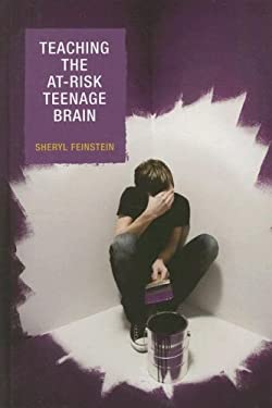 Teaching the At-Risk Teenage Brain 9781578866465