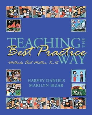 Teaching the Best Practice Way: Methods That Matter, K-12 9781571104052