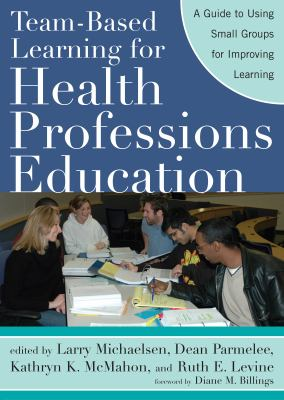 Team-Based Learning for Health Professions Education: A Guide to Using Small Groups for Improving Learning 9781579222482