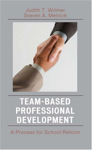 Team-Based Professional Development: A Process for School Reform 9781578865376