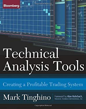 Technical Analysis Tools: Creating a Profitable Trading System 9781576602485