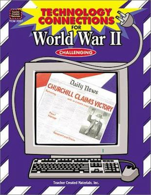 Technology Connections for World War II [With Preview for Macintosh and Windows] 9781576902073