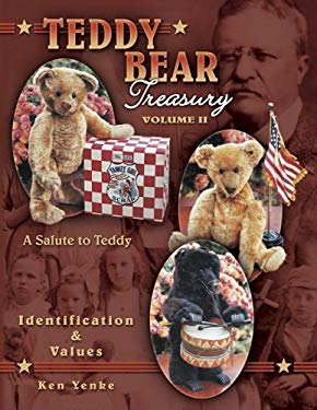 Teddy Bear Treasury, Volume II: Identification & Values: A Salute to Teddy 9781574323139