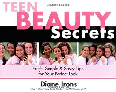Teen Beauty Secrets: Fresh, Simple & Sassy Tips for Your Perfect Look 9781570719592