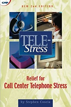 Tele-Stress Tele-Stress: Relief for Call Center Stress Relief for Call Center Stress