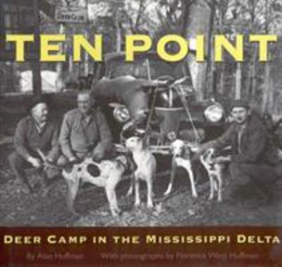 Ten Point: Deer Camp in the Mississippi Delta 9781578060009