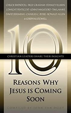 Ten Reasons Why Jesus Is Coming Soon 9781576732915