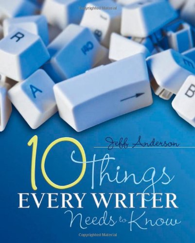 Ten Things Every Writer Needs to Know 9781571108104