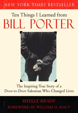 Ten Things I Learned from Bill Porter: The Inspiring True Story of the Door-To-Door Salesman Who Changed Lives 9781577314592