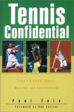 Tennis Confidential: Today's Greatest Players, Matches, and Controversies 9781574884272