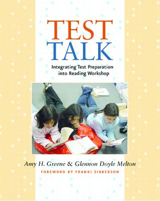 Test Talk: Integrating Test Preparation Into Reading Workshop 9781571104618
