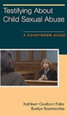 Testifying about Child Sexual Abuse: A Courtroom Guide [With 38-Page Manual] 9781572303614