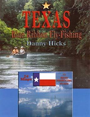 Texas Blue-Ribbon Fly-Fishing 9781571884305