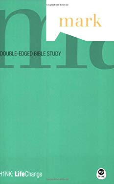 Mark: A Double-Edged Bible Study 9781576836927