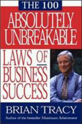 The 100 Absolutely Unbreakable Laws of Business Success 9781576751268