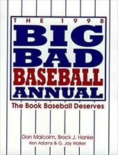 The 1998 Big Bad Baseball Annual: The Book Baseball Deserves 7048351