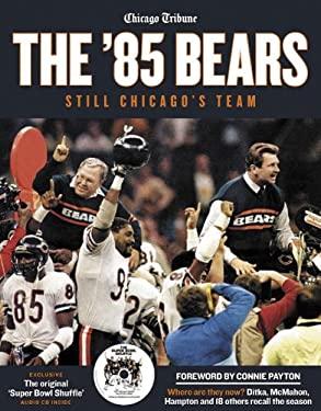 The '85 Bears: Still Chicago's Team 9781572437920