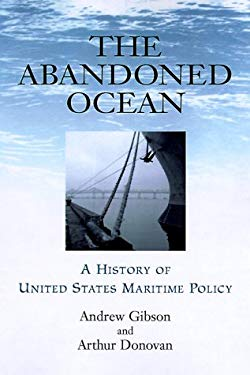 The Abandoned Ocean: A History of United States Maritime Policy 9781570033193