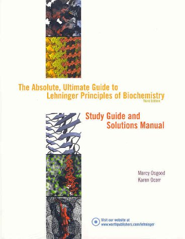 The Absolute, Ultimate Guide to Principles of Biochemistry 3e: Study Guide and Solutions Manual - 3rd Edition