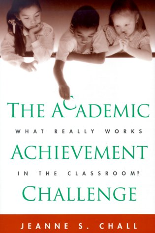 The Academic Achievement Challenge: What Really Works in the Classroom? 9781572305007